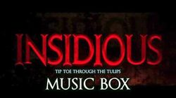 Insidious - Tip Toe Through The Tulips Horror Music Box