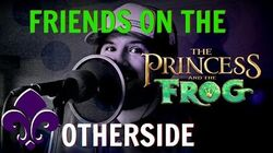 Friends on the Other Side - Caleb Hyles (from The Princess and the Frog)