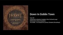 35 - Down in Goblin Town (The Hobbit Complete Recordings - An Unexpected Journey)