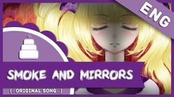 「VOCALOID English Original」Smoke and Mirrors【Jayn ft