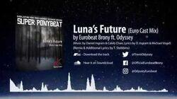 Super Ponybeat - Luna's Future (Euro Cast Mix) ft