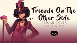 Friends On The Other Side (Princess And The Frog) 【covered by Anna】 female ver.