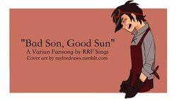 """Bad Son, Good Sun"" - a Varian fansong"