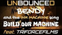 BENDY and the INK MACHINE song - BUILD our MACHINE (remix by Unbounced feat