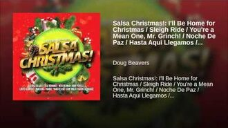Salsa Christmas! I'll Be Home for Christmas Sleigh Ride You're a Mean One, Mr. Grinch! ...