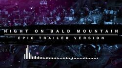 Night on Bald Mountain - Epic Trailer Version