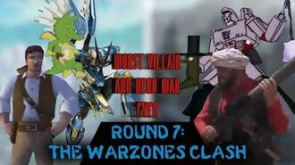Worst Heroes and Villains War Ever Round 7- The Warzones Clash Part 3 of 3