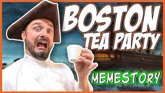 Boston Tea Party A Memestory