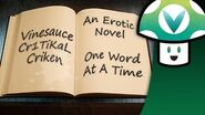 Vinesauce Vinny, Criken and Cr1TiKaL - An Erotic Novel One Word At A Time