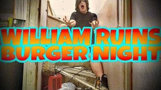 WILLIAM RUINS BURGER NIGHT!!!