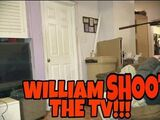 WILLIAM SHOOTS THE TV!!!