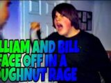 WILLIAM AND BILL FACE OFF IN A DONUT RAGE!!!