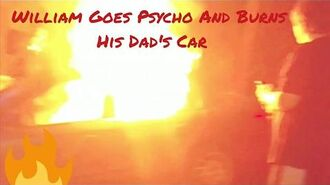 WILLIAM GOES PSYCHO AND BURNS CAR OVER XBOX!!!