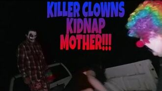 KILLER CLOWNS KIDNAP MOTHER!!!