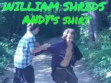 WILLIAM SHREDS ANDY'S SHIRT!!!