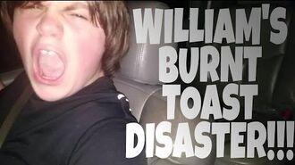 WILLIAM'S BURNT TOAST DISASTER!!!