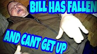 BILL HAS FALLEN AND HE CANT GET UP!!!