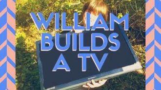 William builds a TV