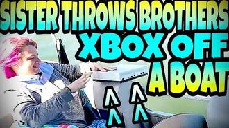 KID GETS HIS XBOX THROWN INTO RIVER BY SISTER!!!
