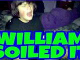 WILLIAM SOILED IT!!! (RAGE)