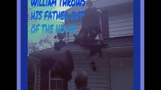 WILLIAM THROWS HIS FATHER OUT OF THE HOUSE