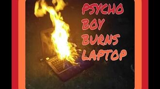 PSYCHO BOY BURNS LAPTOP