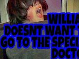 "WILLIAM REFUSES TO SEE THE ""SPECIAL"" DOCTOR!!!"