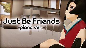 【声を枯らして】Just Be Friends -piano