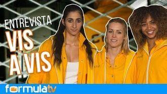 Alba Flores, Maggie Civantos y Berta Vázquez dan nuevas claves de su trío amoroso en 'Vis a vis'