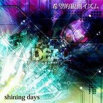 ISDEAD - Kibou-teki Kansoku Izumu Shining Days Single Cover