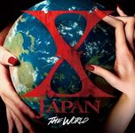 THE WORLD ~X JAPAN Hatsu no Zensekai Best~