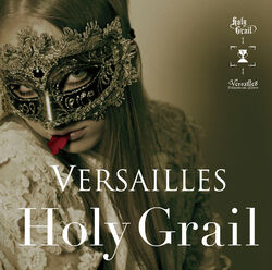 Versailles HolyGrail