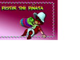 Pester the Piñata