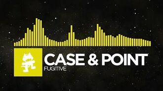 Electro - Case & Point - Fugitive Monstercat Release