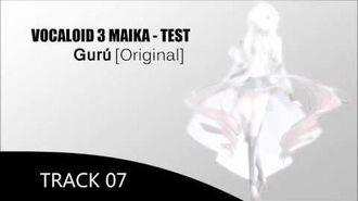 MAIKA - Gurú 【Vocaloid 3 Original】 TEST