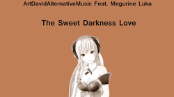 The sweet darkness love