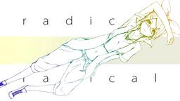 "Image of ""ラディカルラディカル (Radical Radical)"""