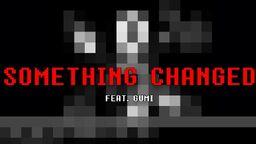 "Image of ""Something Changed"""