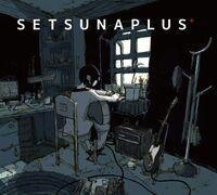 MikitoP's second album - Setsuna Plus+