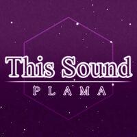 This Sound EP - PLAMA