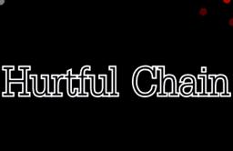 "Image of ""Hurtful Chain"""