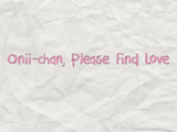 Onii-chan, Please Find Love