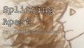 Splitting apart slightlyshredded