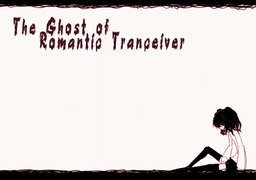 "Image of ""The Ghost of Romantic Tranceiver"""