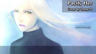 【MIRIAM】 Pacify Her 【VOCALOID】