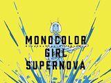 モノカラーガールスーパーノヴァ (MONOCOLOR GIRL SUPERNOVA)