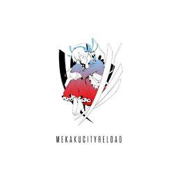 "Image of ""メカクシティリロード (Mekakucity Reload)"""