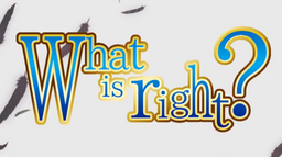 "Image of ""What is right?"""