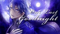 """Image of """"Our Last Goodnight"""""""