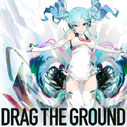 DRAG THE GROUND